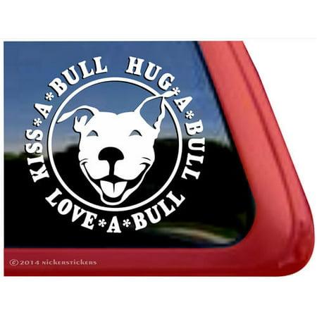 Kiss a Bull, Hug a Bull, Love a Bull | High Quality Vinyl Pitbull Pit Bull Dog Rescue Window Decal Pit Bull Decals