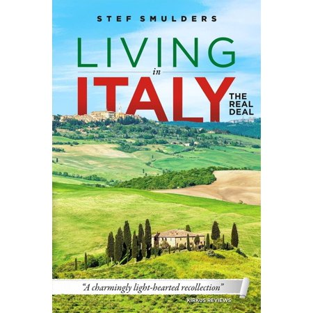 Living in Italy: the Real Deal - Hilarious Expat Adventures - eBook