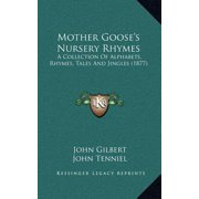 Mother Goose's Nursery Rhymes : A Collection of Alphabets, Rhymes, Tales and Jingles (1877)