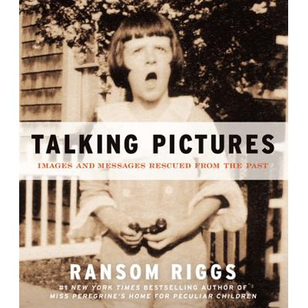 Talking Pictures : Images and Messages Rescued from the Past