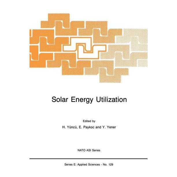 Nato Science Series E Solar Energy Utilization Fundamentals And Applications Paperback Walmart Com Walmart Com