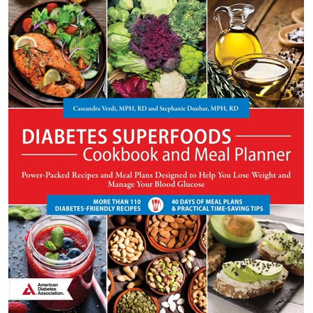 Design Cookbook - Diabetes Superfoods Cookbook and Meal Planner : Power-Packed Recipes and Meal Plans Designed to Help You Lose Weight and Control Your Blood Glucose