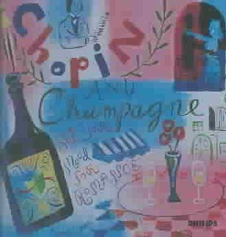 CHOPIN AND CHAMPAGNE (Music)
