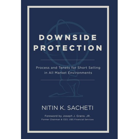 Downside Protection: Process and Tenets for Short Selling in All Market Environments