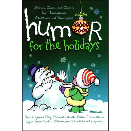 Humor for the Holidays : Stories, Quips, and Quotes for Thanksgiving, Christmas, and New Years ()
