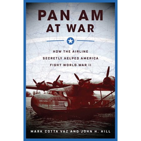 - Pan Am at War : How the Airline Secretly Helped America Fight World War II