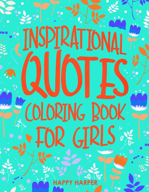 Inspirational Quotes Coloring Book For Girls (Paperback)