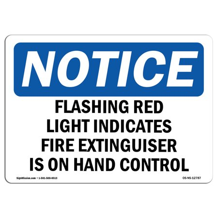 OSHA Notice Sign - Flashing Red Light Indicates Fire Extinguisher   Choose  from: Aluminum, Rigid Plastic or Vinyl Label Decal   Protect Your Business,