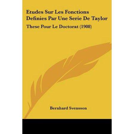 Etudes Sur Les Fonctions Definies Par Une Serie De Taylor These Pour Le Doctorat 1908 Walmart Com