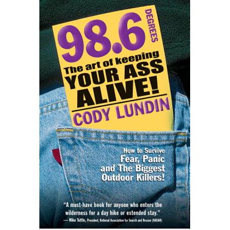 98.6 Degrees : The Art of Keeping Your Ass Alive! (The Table The Ass And The Stick)
