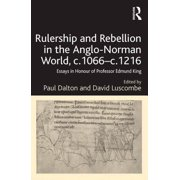 Rulership and Rebellion in the Anglo-Norman World, c.1066-c.1216 - eBook