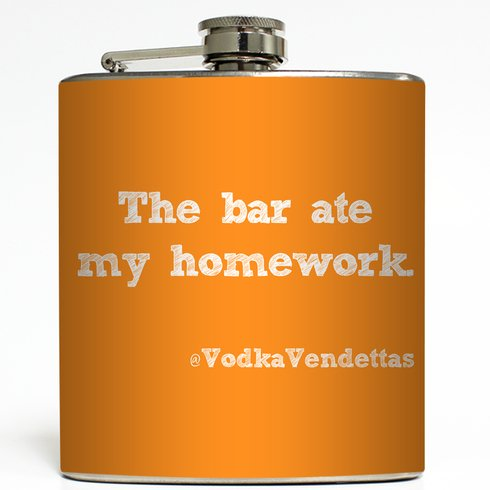 The Bar Ate My Homework - Orange - Liquid Courage Flasks - 6 oz. Stainless Steel Flask