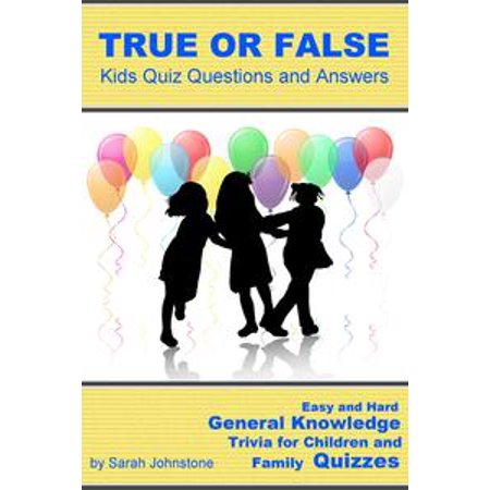 True or False Pub Quiz Questions and Answers: Easy & Hard General Knowledge Trivia for Pub and Family Quizzes - - Halloween Trivia Quiz And Answers
