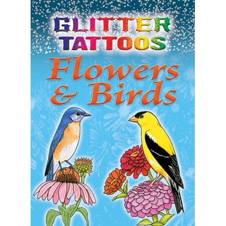 Dover Tattoos: Glitter Tattoos Flowers & Birds (Hardcover) - Tattoos Birds
