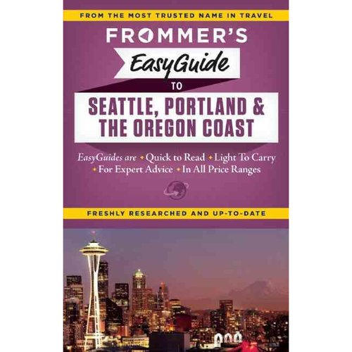 Frommer's Easyguide to Seattle, Portland & the Oregon Coast