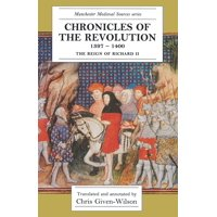 Chronicles of the Revolution, 1397-1400 : The Reign of Richard II