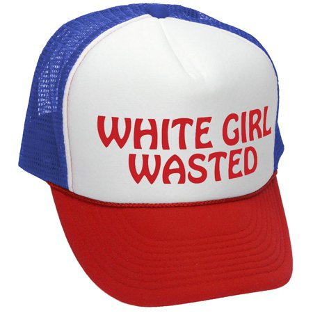 College Party Girls (WHITE GIRL WASTED - funny party dance frat college - Mesh Trucker Hat Cap,)