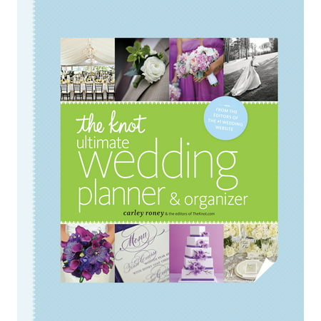 The Knot Ultimate Wedding Planner & Organizer [binder edition] : Worksheets, Checklists, Etiquette, Calendars, and Answers to Frequently Asked