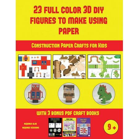 Construction Paper Crafts for Kids: Construction Paper Crafts for Kids (23 Full Color 3D Figures to Make Using Paper): A great DIY paper craft gift for kids that offers hours of fun (Fun Things To Make With Construction Paper)