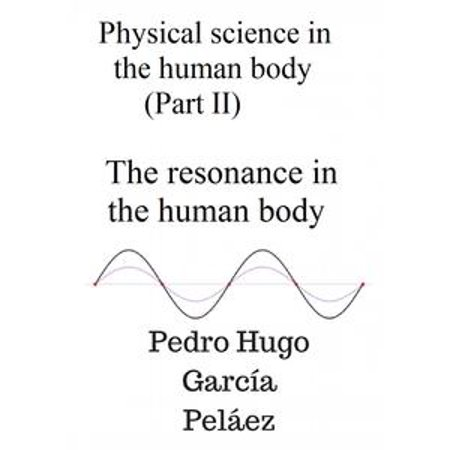 Physical Science in the Human Body (part II) The Resonance in the Human Body - eBook