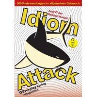 Idiom Attack Vol. 1 - Everyday Living (German Edition) : Angriff der Redewendungen 1 - Alltagsleben
