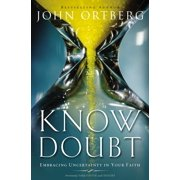 Know Doubt: Embracing Uncertainty in Your Faith (Paperback)