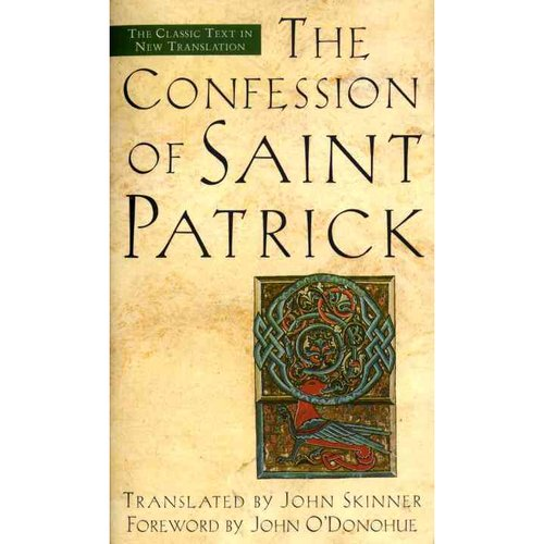 The Confession of Saint Patrick: And, Letter to Coroticus