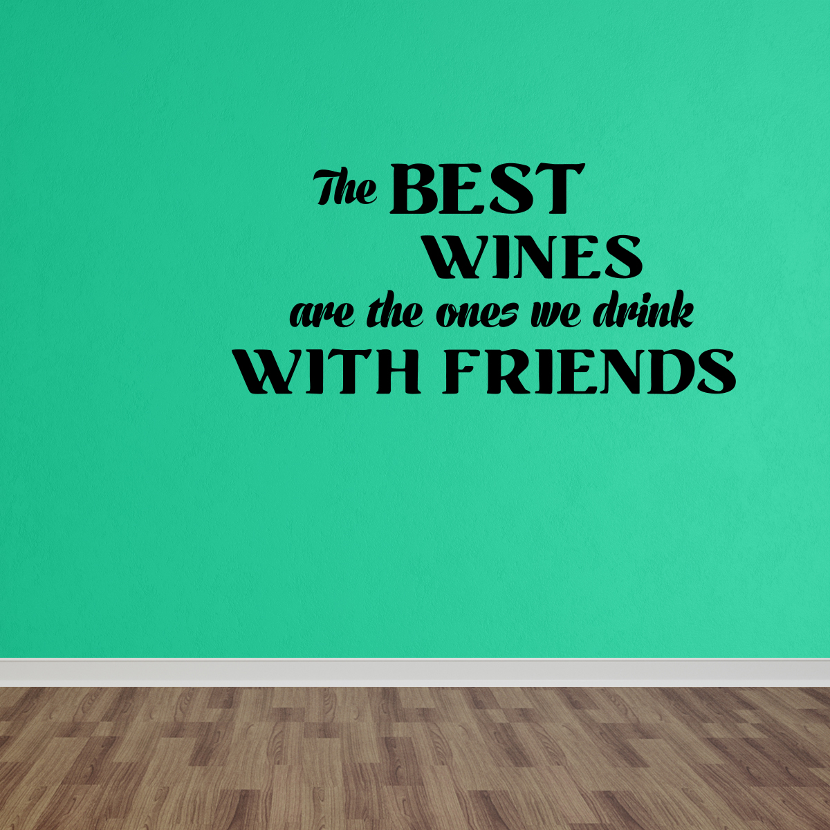 Wall Decal Quote The Best Wines Friends Vinyl Decal Home Art Decor Lettering DP381