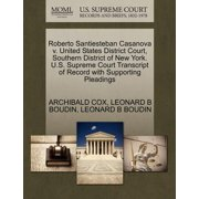 Roberto Santiesteban Casanova V. United States District Court, Southern District of New York. U.S. Supreme Court Transcript of Record with Supporting Pleadings