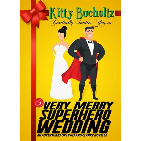 A Very Merry Superhero Wedding - eBook (Superhero Wedding)