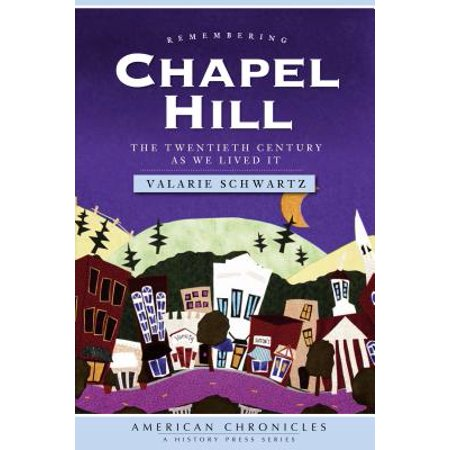 Remembering Chapel Hill : The Twentieth Century as We Lived It](Party City Chapel Hill)