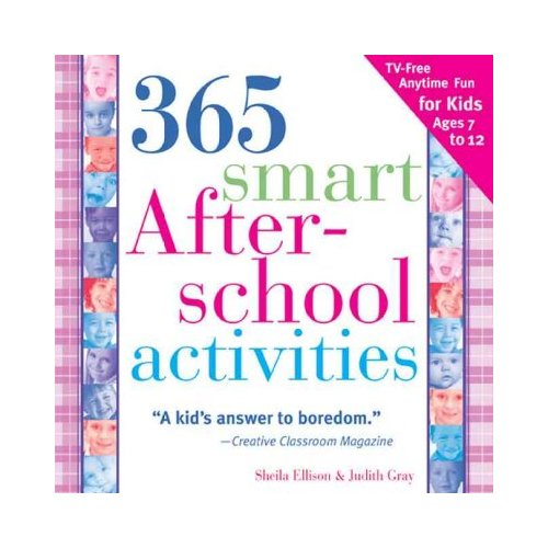 365 Smart After-school Activities: Tv-free Fun Anytime For Kids Ages 7-12