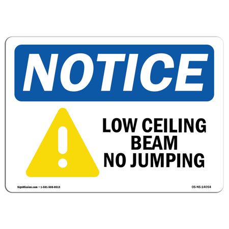 OSHA Notice Sign - Low Ceiling Beam No Jumping | Choose from: Aluminum, Rigid Plastic or Vinyl Label Decal | Protect Your Business, Construction Site, Warehouse & Shop Area |  Made in the USA (Low Price Shopping Sites)