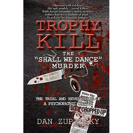 Trophy Kill : The Shall We Dance Murder
