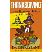 Thanksgiving: Some Remarks on Turkeys and Their Day - eBook
