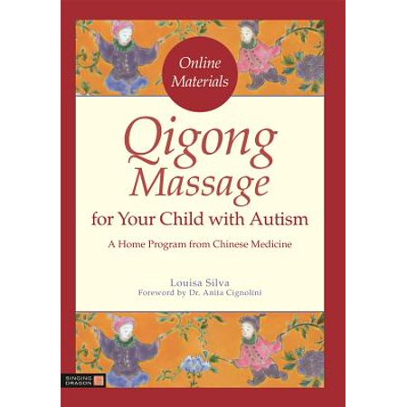 - Qigong Massage for Your Child with Autism : A Home Program from Chinese Medicine