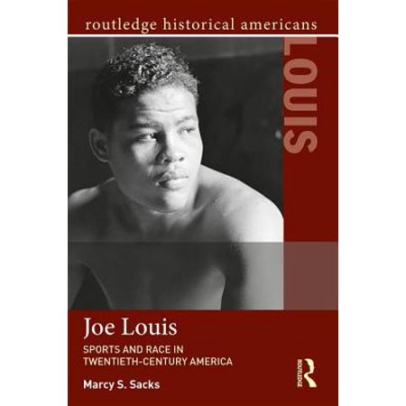 Joe Louis : Sports and Race in Twentieth-Century America - Sack Races