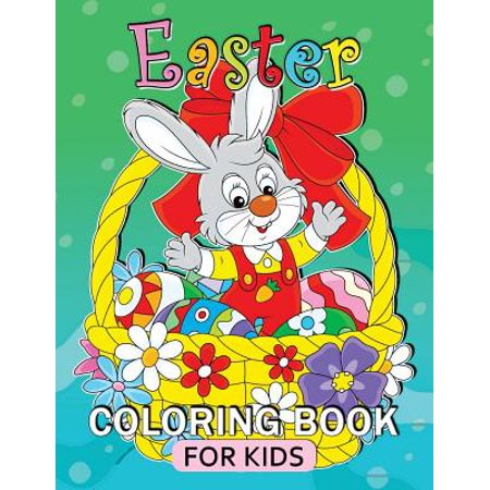 Easter Coloring Book for Kids: Relaxing Coloring Pages Adult Coloring Book Fun, Easy (Gift Idea for Kids)
