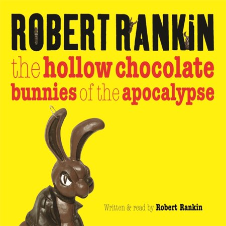 The Hollow Chocolate Bunnies of the Apocalypse -
