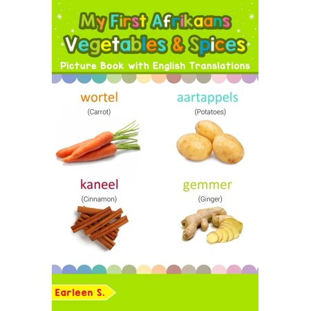 My First Afrikaans Vegetables & Spices Picture Book with English Translations - eBook
