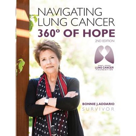 Bonnie J. Addario Navigating Lung Cancer 360 Degrees of Hope by