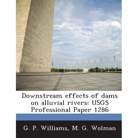 Downstream Effects of Dams on Alluvial Rivers : Usgs Professional Paper (Downstream Effects Of Dams On Alluvial Rivers)