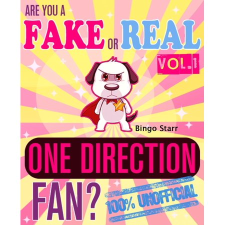 Are You a Fake or Real One Direction Fan? Volume 1: The 100% Unofficial Quiz and Facts Trivia Travel Set Game - eBook