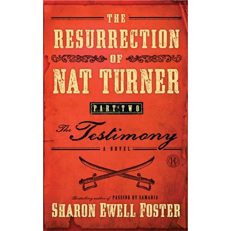 The Resurrection of Nat Turner, Part 2: The Testimony : A Novel (Halloween Resurrection Part 1)