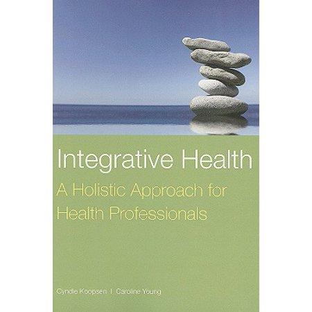 Integrative Health: A Holistic Approach for Health