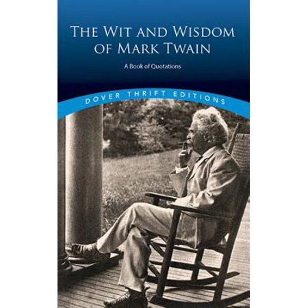 The Wit and Wisdom of Mark Twain : A Book of (Mark Twain Letters From The Earth Audiobook)
