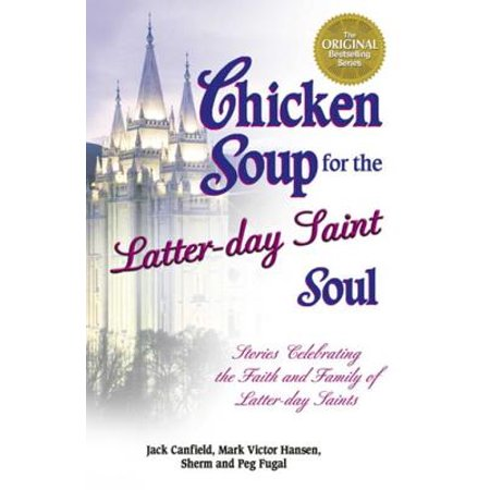 Chicken Soup for the Latter-day Saint Soul - - All Saints Day All Souls Day Halloween