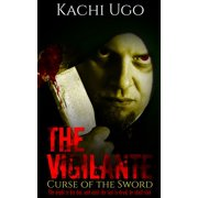 The Vigilante: Curse of the Sword - eBook