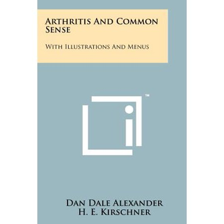 Arthritis and Common Sense : With Illustrations and