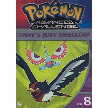 - Pokemon (Video): Pokemon Advanced Challenge Volume 8: That's Just Swellow (Other)